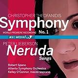 Theofanidis: Symphony No. 1 & Lieberson: Neruda Songs