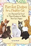 Purr-fect Recipes for a Healthy Cat: 101 Natural Cat Food & Treat Recipes to Make Your Cat Happy