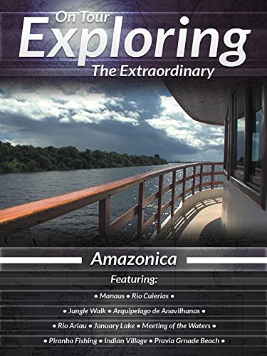On Tour Exploring the Extraordinary Amazonica