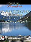 Nature Wonders - CANADIAN ROCKY MOUNTAINS - Canada