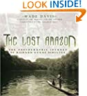 The Lost Amazon: The Photographic Journey of Richard Evans Schultes