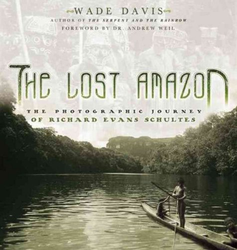 The Lost Amazon Photographic Journey Of Richard Evans Schultes