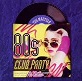 Various Masters Series - 80's Club Party