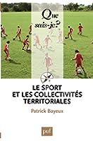 Le sport et les collectivit�s territoriales: � Que sais-je ? � n� 3198