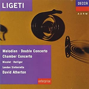 Ligeti: Melodien; Double Concerto; Chamber Concerto; 10 Pieces for wind quintet