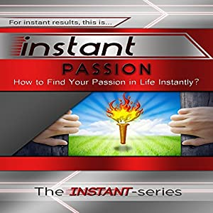 Instant Passion (INSTANT Series) Audiobook