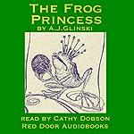 The Frog Princess: A Traditional Fairy Story from Poland | A. J. Glinski