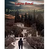 Il posto segreto del cuoredi Laura Bondi