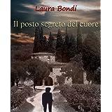 Il posto segreto del cuoredi Laura Bondi