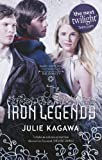 Julie Kagawa The Iron Legends: Winter's Passage / Summer's Crossing / Iron's Prophecy (Iron Fey)