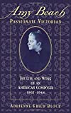 img - for Amy Beach, Passionate Victorian: The Life and Work of an American Composer, 1867-1944 by Adrienne Fried Block (1998-12-17) book / textbook / text book