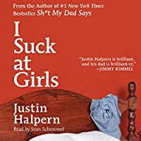 I Suck at Girls (       UNABRIDGED) by Justin Halpern Narrated by Sean Schemmel