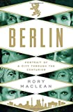 img - for Berlin: Portrait of a City Through the Centuries book / textbook / text book