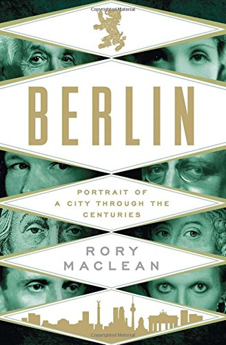 Berlin. Portrait Of A City Through The Centuries