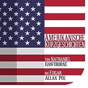 Amerikanische Kurzgeschichten: Von Nathaniel Hawthorne bis Edgar Allan Poe | [div.]