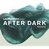 After Dark Nocturne Late Night Tales Continuous Mix