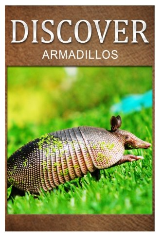 Armadillos - Discover: Early reader's wildlife photography book PDF
