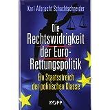 """Die Rechtswidrigkeit der Euro-Rettungspolitik: Ein Staatsstreich der politischen Klassevon """"Karl Albrecht..."""""""