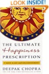 The Ultimate Happiness Prescription:...
