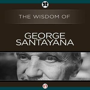Wisdom of George Santayana | [George Santayana]