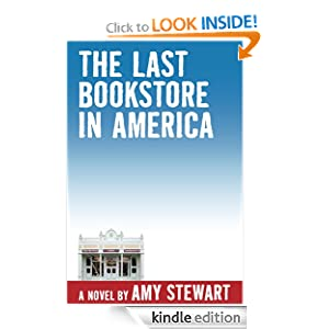 The Last Bookstore In America Amy Stewart