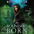 Boundary Born: Boundary Magic, Book 3 Audiobook by Melissa F. Olson Narrated by Kate Rudd