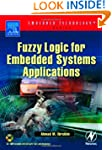 Fuzzy Logic for Embedded Systems Appl...