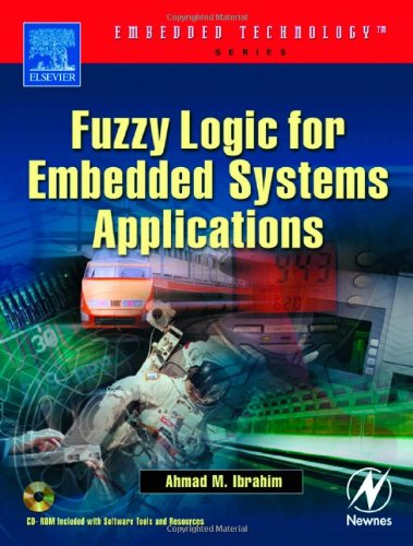 Fuzzy Logic for Embedded Systems Applications (Embedded Technology)