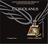 img - for Coriolanus (Arkangel Shakespeare - Fully Dramatized) (Arkangel Complete Shakespeare) book / textbook / text book