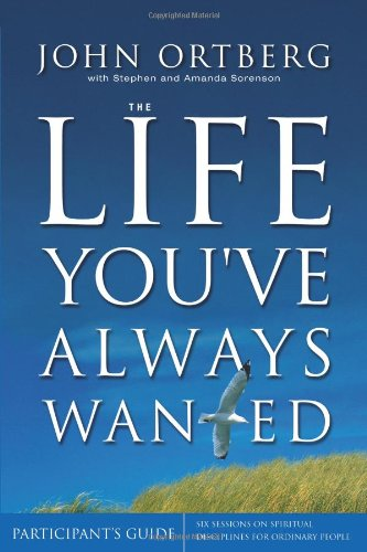 The Life You ve Always Wanted Participant s Guide Six Sessions on Spiritual Disciplines for Ordinary People310255880 : image