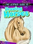 Ultimate Guide to Drawing Horses