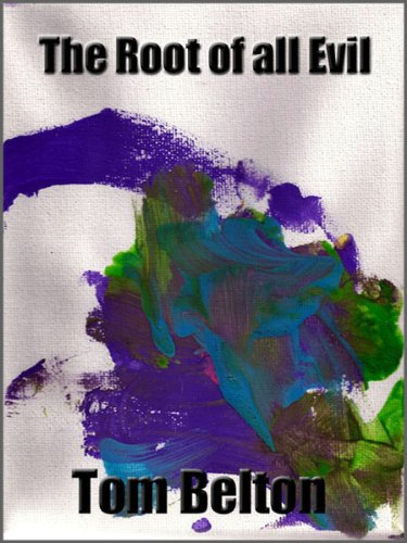 E-book - The Root of all Evil by Tom Belton