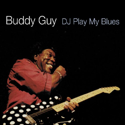 Buddy Guy - Dj Play My Blues - Zortam Music