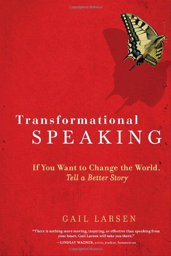 Transformational Speaking, Gail Larsen