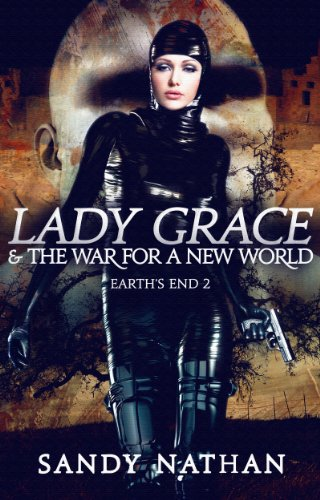 Lady Grace & the War for a New World: A Paranormal Adventure (Earth