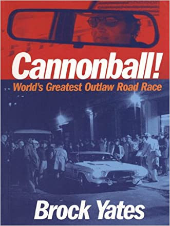 Cannonball!: Bk. M2633 written by Brock Yates
