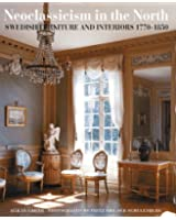 Neoclassicism in the North: Swedish Furniture and Interiors 1770-1850