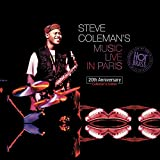 Steve Coleman'S Music Live in Paris : 20th Anniversary Collector'S Édition
