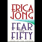 Fear of Fifty: A Mid-Life Memoir | Erica Jong