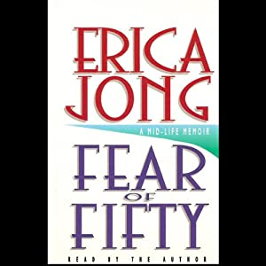 Fear of Fifty: A Mid-Life Memoir | [Erica Jong]