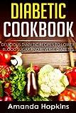 Diabetic Cookbook: Delicious Diabetic Recipes to Lower Blood Sugar and Reverse Diabetes (Diabetes Cure) (Volume 2)