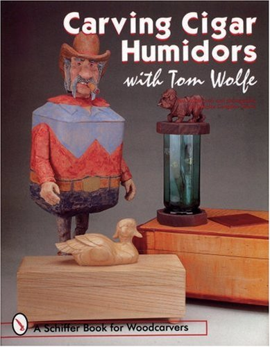 Carving cigar humidors with tom wolfe schiffer book for
