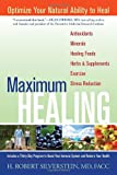 img - for Maximum Healing: Optimize Your Natural Ability to Heal book / textbook / text book