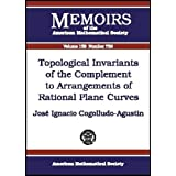 Topological Invariants of the Complement to Arrangements of Rational Plane Curves (Memoirs of the American Mathematical...