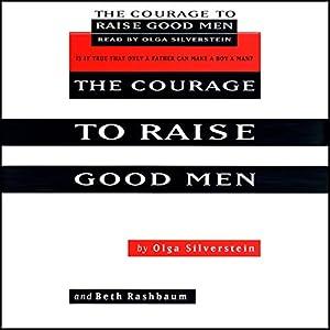 The Courage to Raise Good Men Audiobook