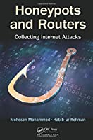 Honeypots and Routers: Collecting Internet Attacks Front Cover