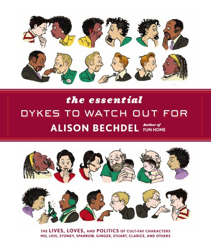 The Essential Dykes to Watch Out For. Alison Bechdel