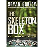 img - for [ { THE SKELETON BOX (STARVATION LAKE MYSTERIES (HARDCOVER)) } ] by Gruley, Bryan (AUTHOR) Jun-05-2012 [ Hardcover ] book / textbook / text book