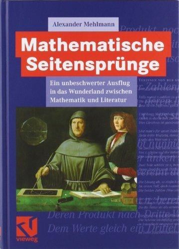 Mathematische Seitensprünge: Ein unbeschwerter Ausflug in das Wunderland zwischen Mathematik und Literatur