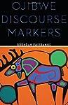 Ojibwe Discourse Markers